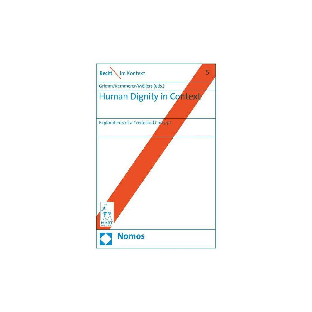 Human Dignity in Context - (Hardcover)