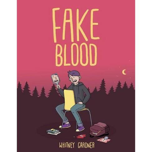 Fake Blood - by  Whitney Gardner (Paperback) - image 1 of 1