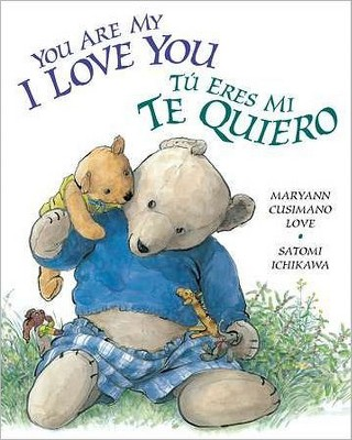 You Are My I Love You / Tu eres mi te quiero (Bilingual / Revised)(Board)by Maryann Cusimano Love