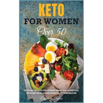 Keto For Women Over 50 - (Healthy Food) by  Elizabeth Taylor (Hardcover)