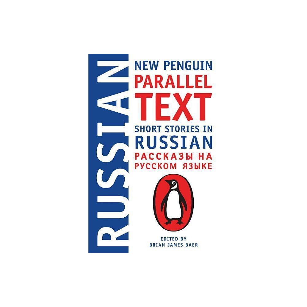 Short Stories In Russian Penguin Parallel Text By Brian James Baer Paperback