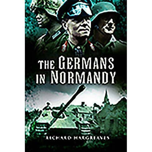 The Germans in Normandy - by  Richard Hargreaves (Paperback) - image 1 of 1