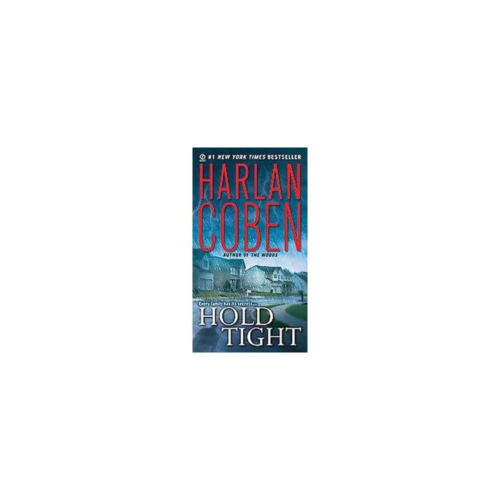 Hold Tight (Reprint) (Paperback) by Harlan Coben