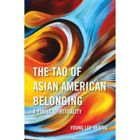 The Tao of Asian American Belonging - by  Young Lee Hertig (Paperback) - image 1 of 1