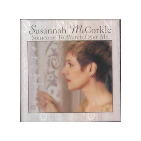 Susannah McCorkle - Someone to Watch Over Me: The Songs of George Gershwin (CD) - image 1 of 1