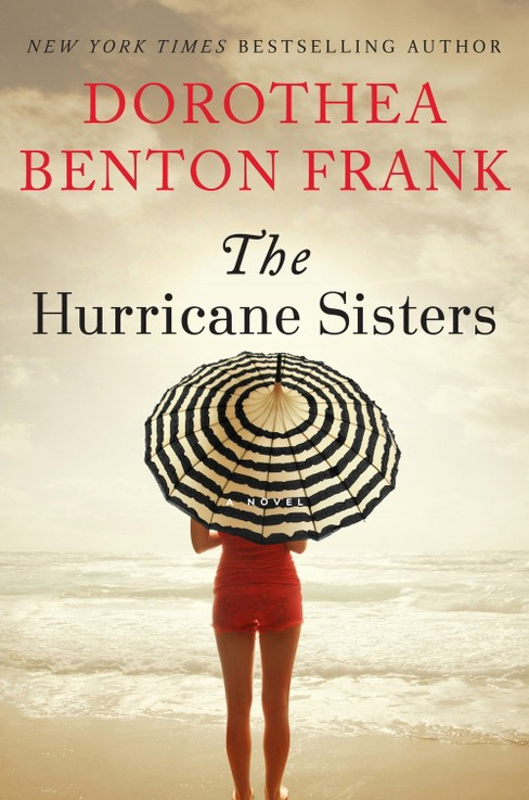 The Hurricane Sisters by Dorothea Benton Frank (Hardcover) - image 1 of 1