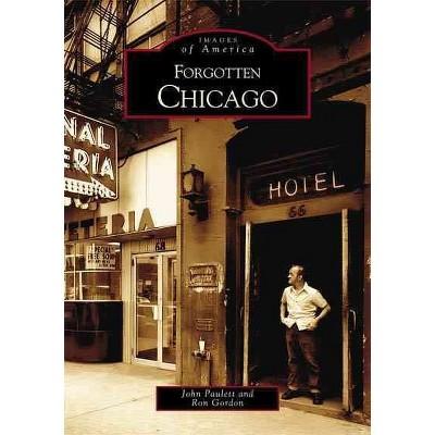 Forgotten Chicago 12/15/2016 - by John Paulett (Paperback)