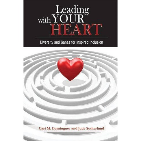 Leading with Your Heart - by  Cari M Dominguez & Jude Sotherlund (Paperback) - image 1 of 1