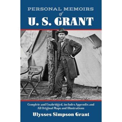 Personal Memoirs of U. S. Grant - (Civil War) by  Ulysses Simpson Grant (Paperback)