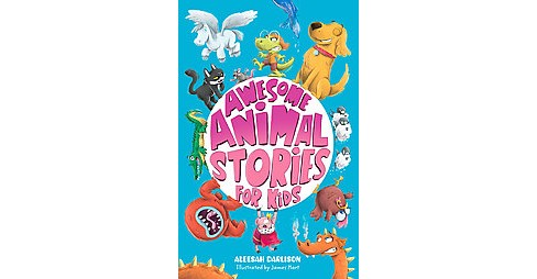 Awesome Animal Stories for Kids (Paperback) (Aleesah Darlison) - image 1 of 1