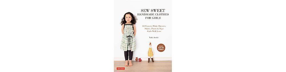 Baker Sew Sweet Handmade Clothes for Girls : 22 Easy-to-M...