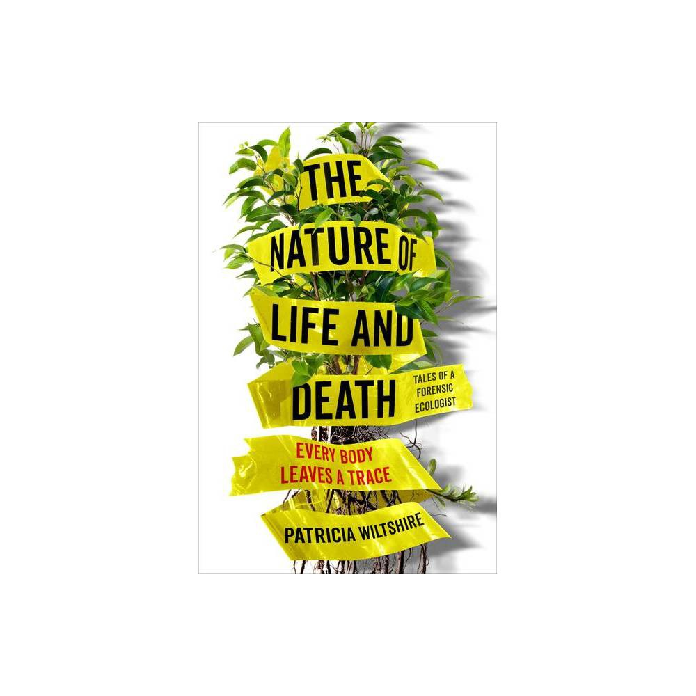 The Nature Of Life And Death By Patricia Wiltshire Paperback