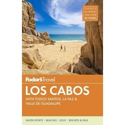 Fodor's Los Cabos - (Full-Color Travel Guide) 5 Edition by  Fodor's Travel Guides (Paperback)