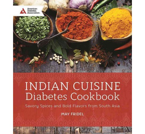 Indian Cuisine Diabetes Cookbook : Savory Spices and Bold Flavors of South Asia (Paperback) (May Abraham - image 1 of 1