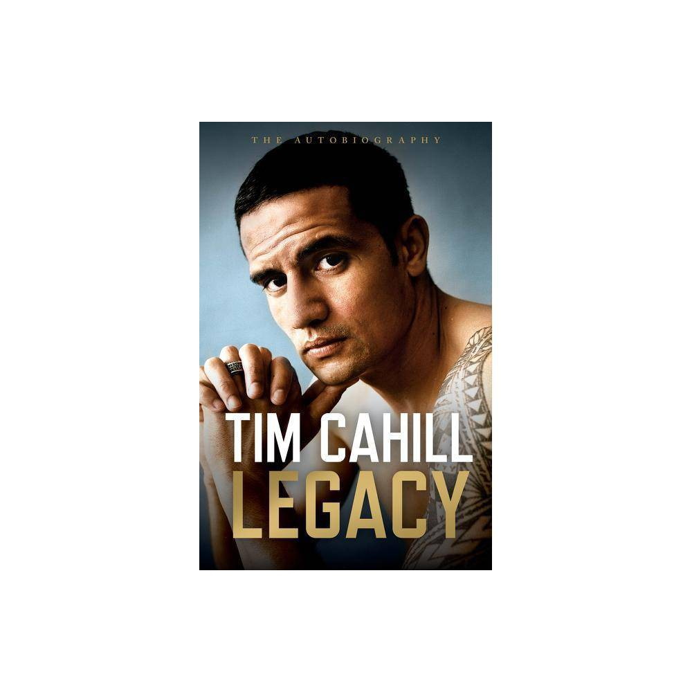 Legacy By Tim Cahill Hardcover
