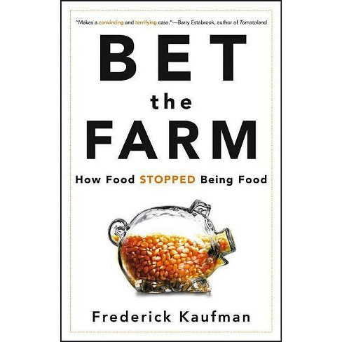 Bet the Farm - by  Frederick Kaufman (Hardcover) - image 1 of 1