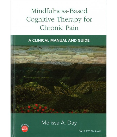 Mindfulness-Based Cognitive Therapy for Chronic Pain : A Clinical Manual and Guide (Hardcover) (Melissa - image 1 of 1