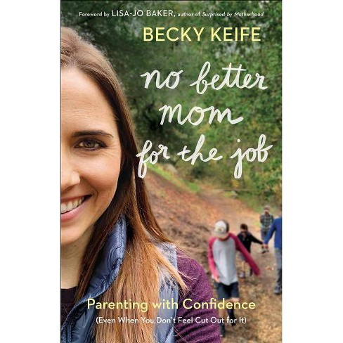 No Better Mom for the Job - by  Becky Keife (Paperback) - image 1 of 1