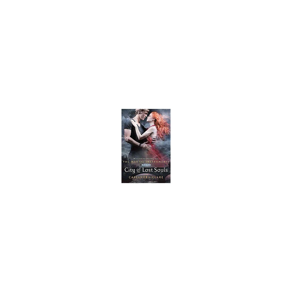 City of Lost Souls ( The Mortal Instruments) (Hardcover) by Cassandra Clare