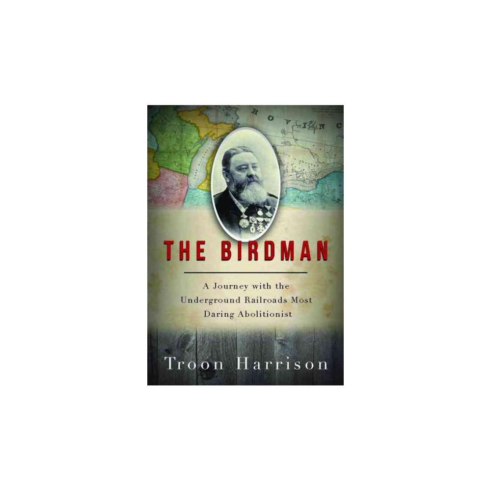 Birdman - by Troon Harrison (Hardcover)