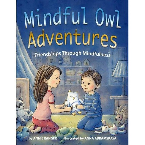 Mindful Owl Adventures - by  Annie Ranger (Hardcover) - image 1 of 1