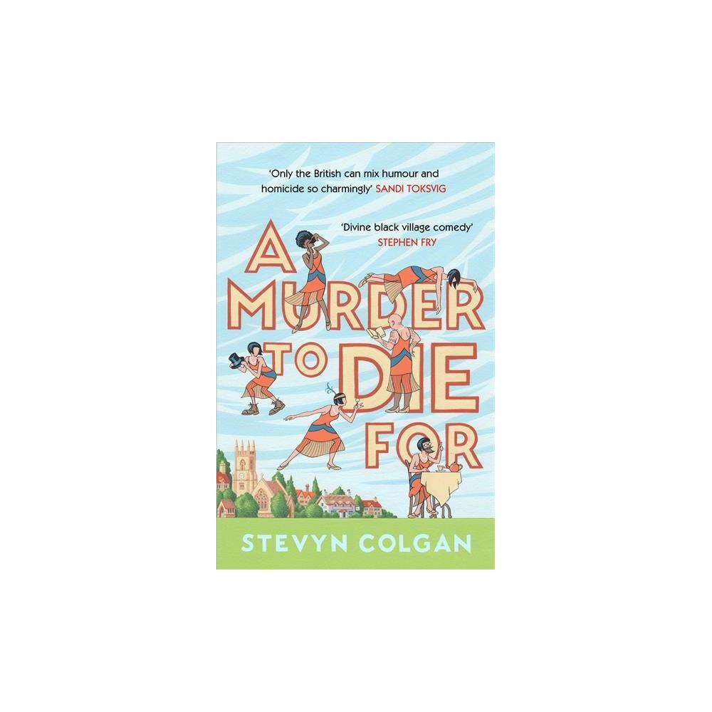Murder to Die for - by Stevyn Colgan (Paperback)