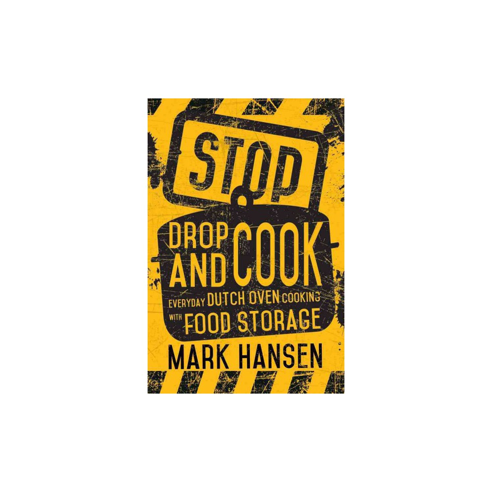 Stop, Drop, and Cook (Paperback)