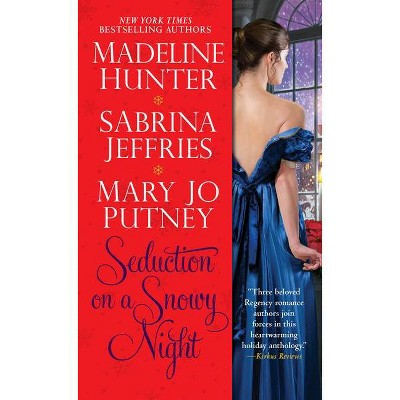 Seduction on a Snowy Night - by Mary Jo Putney & Madeline Hunter & Sabrina Jeffries (Paperback)