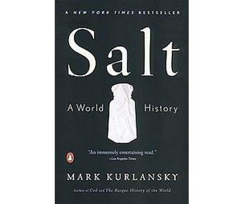 Salt : A World History (Reprint) (Paperback) (Mark Kurlansky) - image 1 of 1