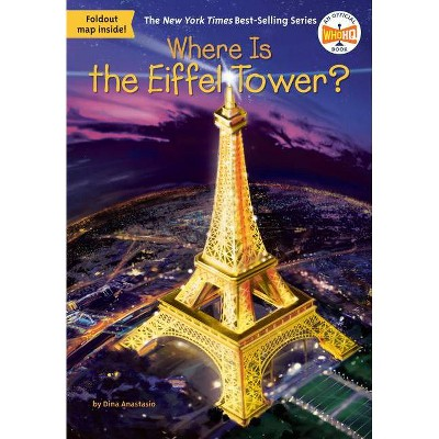 Where Is the Eiffel Tower? - (Where Is?) by  Dina Anastasio (Paperback)