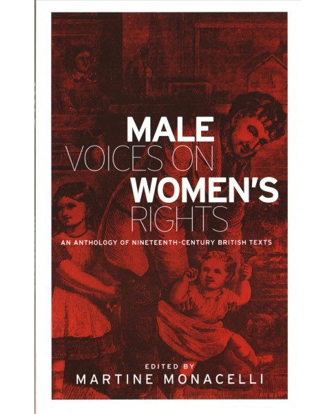 Male Voices on Women's Rights : An Anthology of Nineteenth-Century British Texts (Paperback) - image 1 of 1