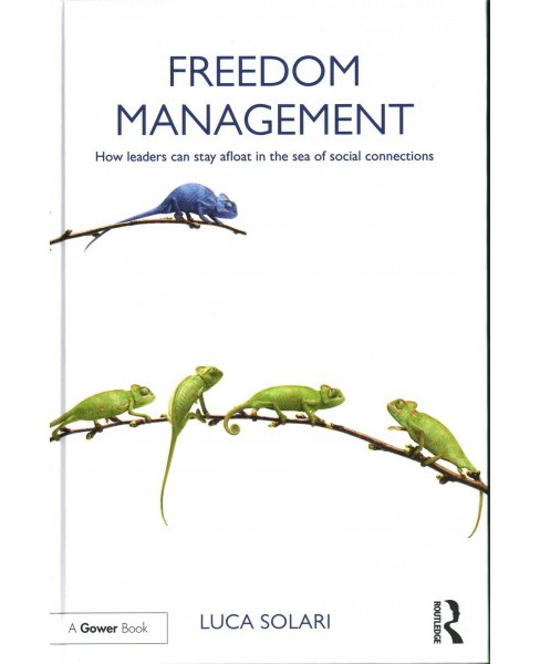Freedom Management : How leaders can stay afloat in the sea of social connections (Hardcover) (Luca - image 1 of 1