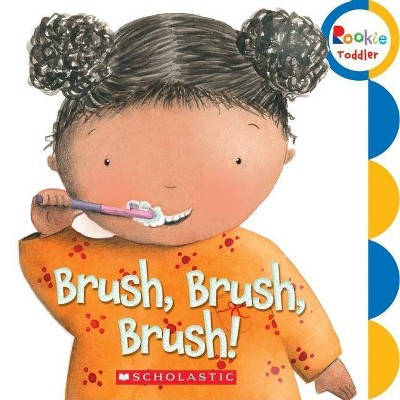 Brush, Brush, Brush! - (Rookie Toddler)(Board_book)