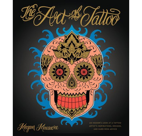 Art of Tattoo : A Tattoo Artist's Inspirations, Designs, and Hard-won Advice -  (Hardcover) - image 1 of 1
