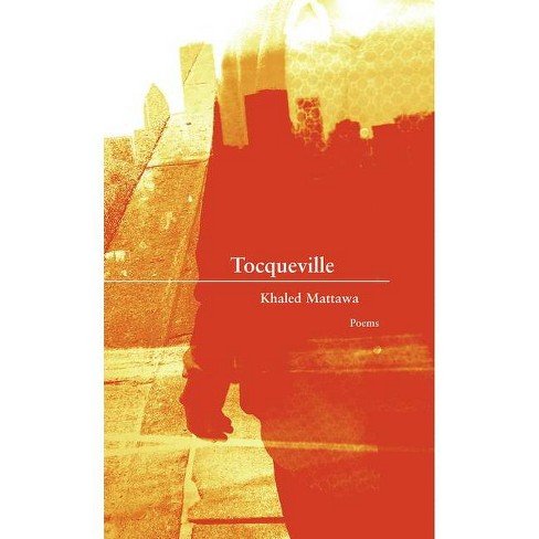 Tocqueville - by  Khaled Mattawa (Paperback) - image 1 of 1