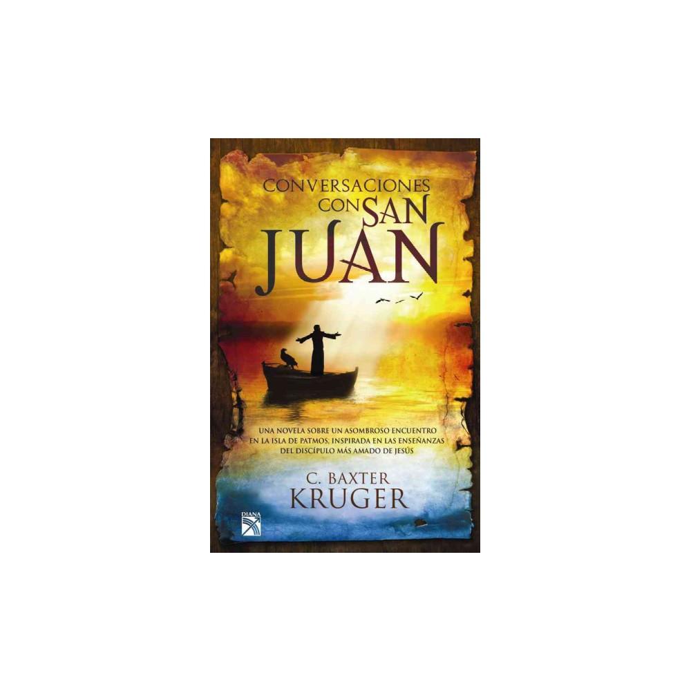 Conversaciones con San Juan / Patmos Three Days, Two Men, One Extraordinary Conversation (Paperback) (C.