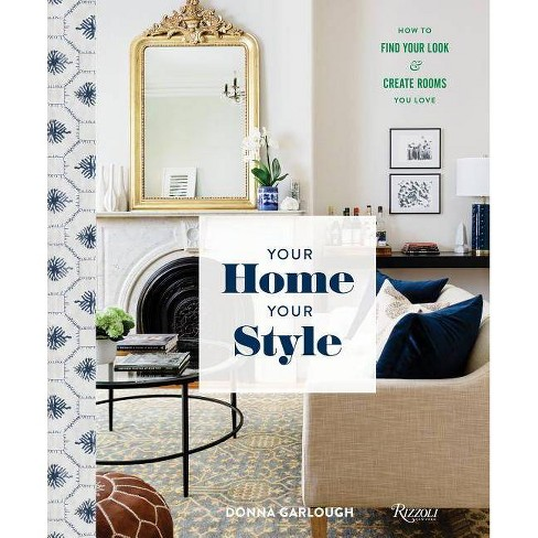 Your Home, Your Style - by  Donna Garlough (Hardcover) - image 1 of 1