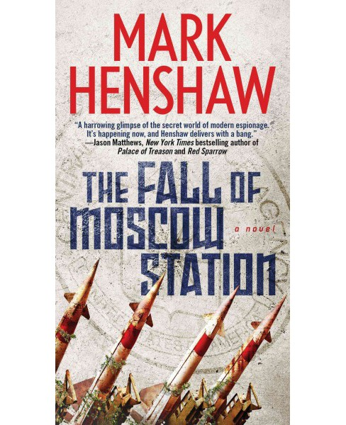 Fall of Moscow Station (Reissue) (Paperback) (Mark Henshaw) - image 1 of 1