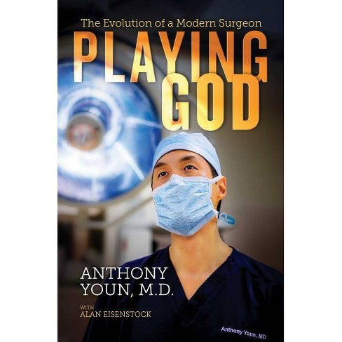 Playing God - by  Anthony Youn M D & Alan Eisenstock (Hardcover) - image 1 of 1