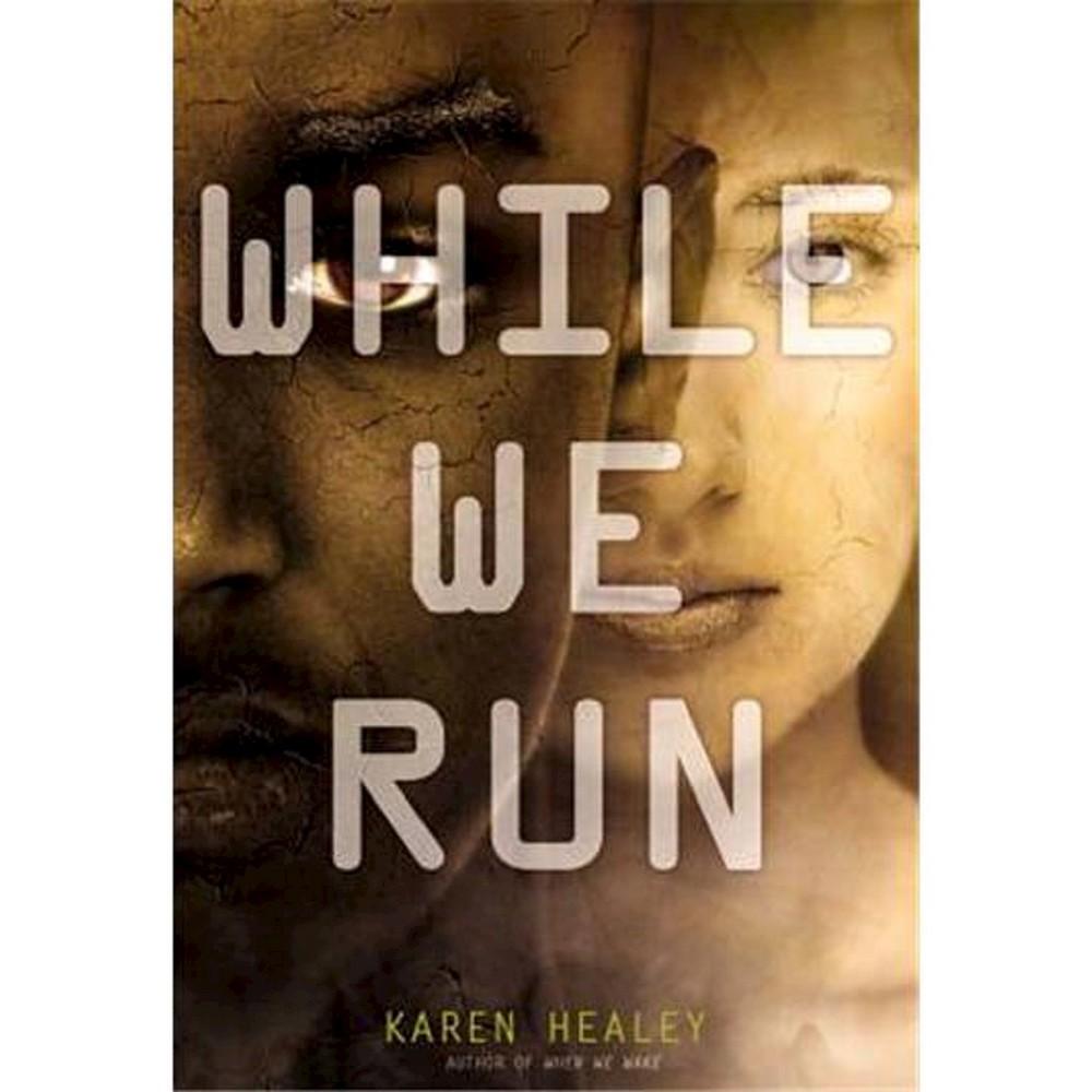 While We Run by Karen Healey (Hardcover)