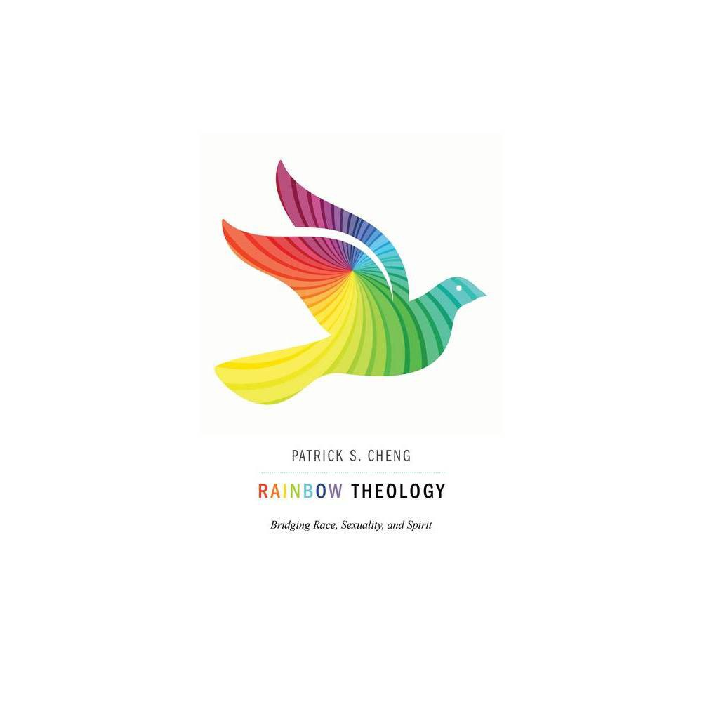 Rainbow Theology - by Patrick S Cheng (Paperback)