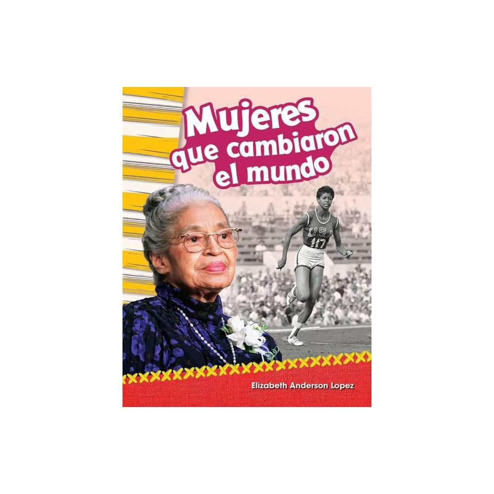 Mujeres Que Cambiaron El Mundo Women Who Changed The World Primary Source Readers By Elizabeth Anderson Lopez Paperback