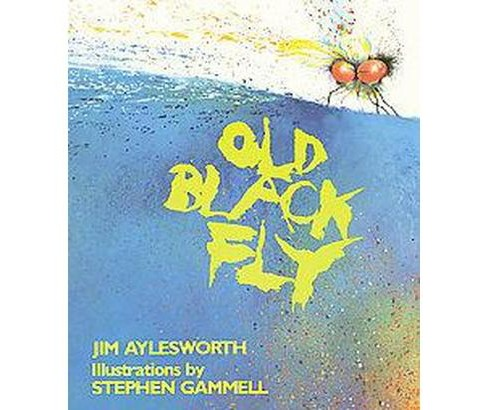 Old Black Fly (Reprint) (Paperback) (Jim Aylesworth) - image 1 of 1