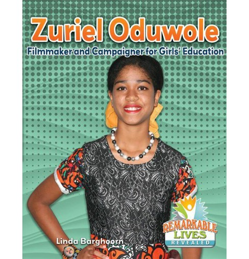 Zuriel Oduwole : Filmmaker and Campaigner for Girls' Education -  by Linda Barghoorn (Paperback) - image 1 of 1