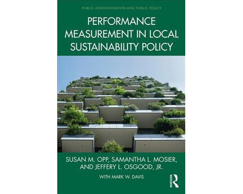 Performance Measurement in Local Sustainability Policy -  (Hardcover) - image 1 of 1