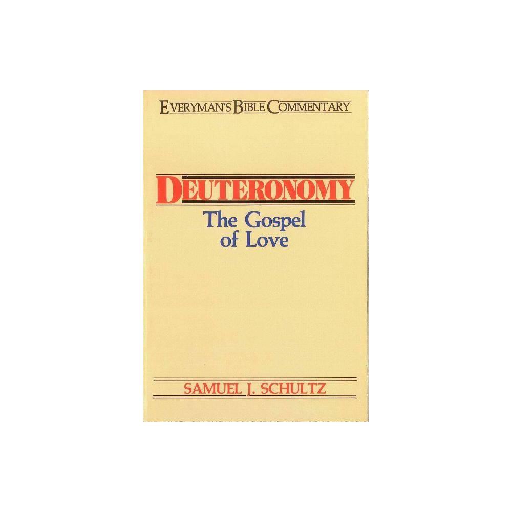 Deuteronomy Everyman S Bible Commentary Everyman S Bible Commentaries By Samuel J Schultz Paperback