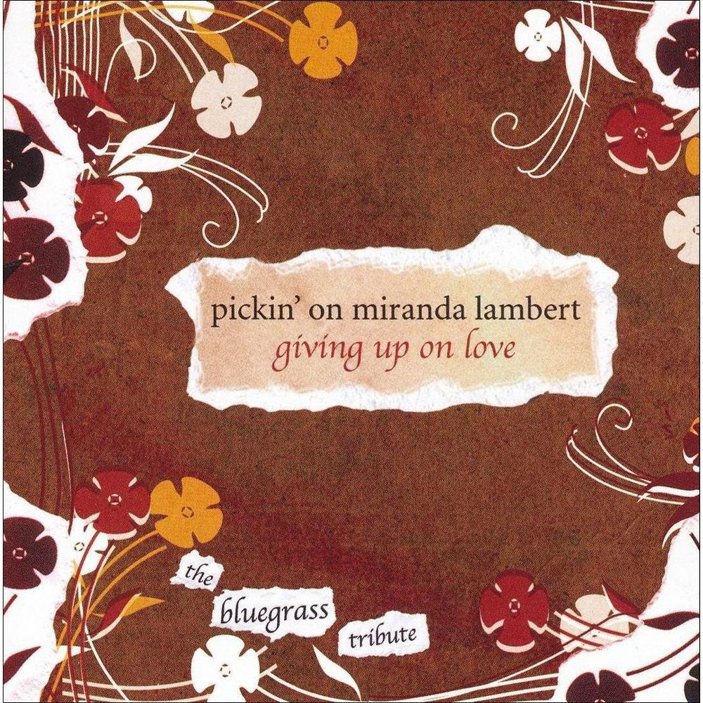 Various - Pickin On Miranda Lambert:Giving Up O (CD)