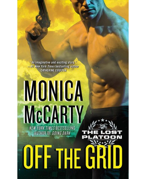 Off the Grid -  (Lost Platoon) by Monica McCarty (Paperback) - image 1 of 1