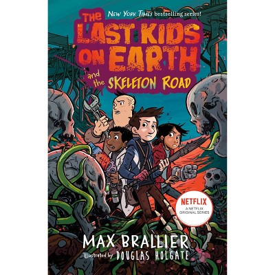 The Last Kids on Earth and the Skeleton Road - by Max Brallier (Hardcover)