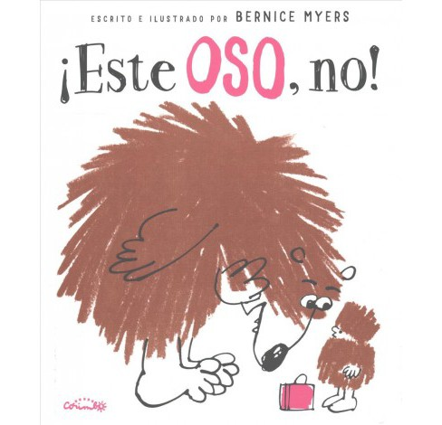 Este oso, no! / Not this Bear! (Hardcover) (Bernice Myers) - image 1 of 1